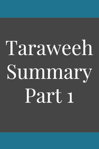 Taraweeh Summary Part 1